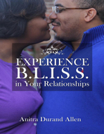 Experience Bliss In Your Relationships - Anitra Durand Allen