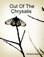 Out of the Chrysalis : Free to Fly - Kimberly Abate