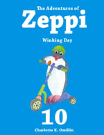 The Adventures of Zeppi - #10 Winking Day - C.K. Omillin