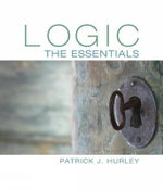 Logic : The Essentials - Patrick Hurley