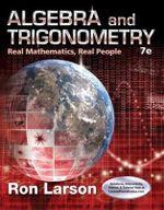 Algebra and Trigonometry : Real Mathematics, Real People - Ron Larson