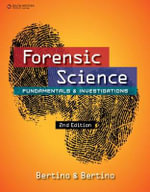 Forensic Science : Fundamentals and Investigations - Patricia Bertino