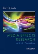 Media Effects Research : A Basic Overview - Glenn Sparks