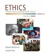 Ethics : Theory and Contemporary Issues - Barbara MacKinnon