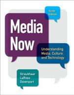 Media Now : Understanding Media, Culture, and Technology - Joseph Straubhaar