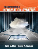Fundamentals of Information Systems : The Core - George Reynolds