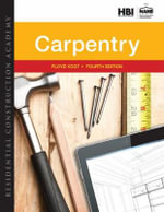 Residential Construction Academy : Carpentry - Floyd Vogt