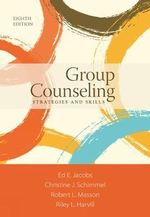 Group Counseling : Strategies and Skills - Christine Schimmel