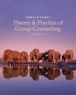 Theory and Practice of Group Counseling : A Global, Thematic Approach - Gerald Corey