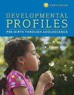 Developmental Profiles : Pre-Birth Through Adolescence - Lynn R. Marotz