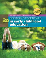 California Edition Beginning Essentials in Early Childhood Education : Concepts and Cases - Ann Gordon