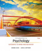 Introduction to Psychology : Gateways to Mind and Behavior - Dennis Coon