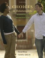 Choices in Relationships : An Introduction to Marriage and the Family - David Knox