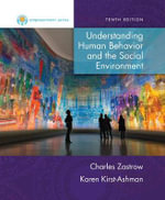 Empowerment Series : Understanding Human Behavior and the Social Environment - Charles Zastrow