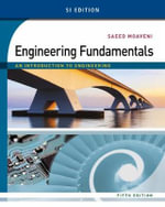 SI Engineering Fundamentals: To 1789 Volume 1 : An Introduction to Engineering - Saeed Moaveni