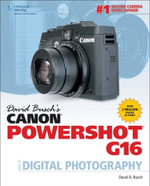 David Buschs Canon Powershot G16 Guide to Digital Photography - David Busch