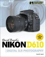 David Buschs Nikon D610 Guideto Digital Slr Photography - David Busch