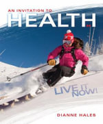An Invitation to Health : Live it Now! - Dianne Hales