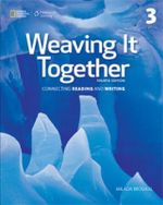 Weaving it Together 3 : Weaving It Together, Fourth Edition: Connecting Reading and - Milada Broukal