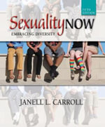 Sexuality Now: Volume 4 : Embracing Diversity - Janell Carroll