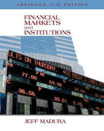Financial Markets and Institutions, Abridged Edition (with Stock-Trak Coupon) - Professor Jeff Madura