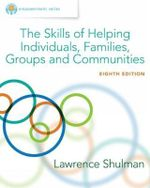 Empowerment Series : The Skills of Helping Individuals, Families, Groups, and Communities - Lawrence Shulman