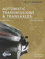 Today S Technician Automatic Transmissions and Transaxels Classroom Manual - Jack Erjavec