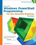 Windows PowerShell Programming for the Absolute Beginner -  Ford Jr