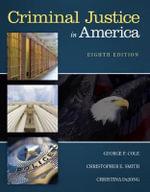 Criminal Justice in America - George F. Cole