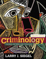 Criminology : Theories, Patterns, and Typologies - Larry J. Siegel