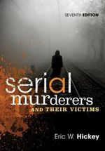 Serial Murderers and Their Victims - Eric W. Hickey
