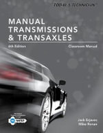 Today's Technician : Manual Transmissions and Transaxles Classroom Manual and Shop Manual - Mike Ronan