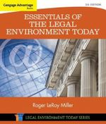 Cengage Advantage Books : Essentials of the Legal Environment Today - Roger Miller