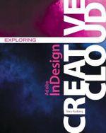 Exploring Adobe InDesign Creative Cloud - Terry Rydberg