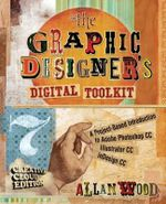 The Graphic Designer's Digital Toolkit : A Project-Based Intro - Allan Wood