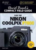 David Buschs Compact Field Guide for the Nikon Coolpix P780 - David Busch