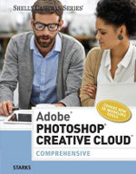 Adobe Photoshop Creative Cloud : Comprehensive - Joy Starks
