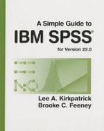 A Simple Guide to IBM SPSS : For Version 22.0 - Lee A. Kirkpatrick