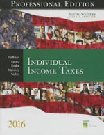 South-Western Federal Taxation 2016 : Individual Income Taxes, Professional Edition (with H &r Block CD-ROM) - James E Smith
