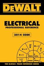 Dewalt Electrical Professional Reference, 2014 Edition : Dewalt - Paul Rosenberg