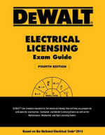 Dewalt Electrical Licensing Exam Guide : Based on the NEC 2014 - Ray Holder