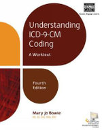 Understanding ICD-9-CM Coding : A Worktext - Mary Jo Bowie