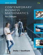 Contemporary Business Mathematics for Colleges, Brief Course - James E. Deitz