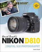David Buschs Nikon D810 Guide to Digital SLR Photography - David D Busch