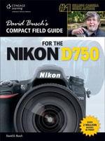 David Busch's Compact Field Guide for the Nikon D750 - David Busch