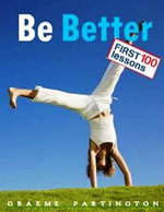 Be Better : First 100 Lessons - Graeme Partington