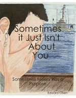 Sometimes It Just Isn't about You - Edward Olsen