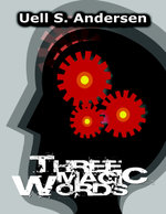 Three Magic Words - Uell S. Andersen