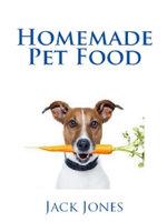 Homemade Pet Food - Jack Jones