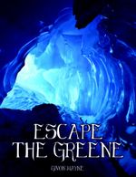 Escape the Greene - Sequel to Beyond the Greene - Givon Wayne